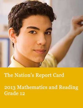 The Nations Report Card 2013 Mathematics and Reading Grade 12