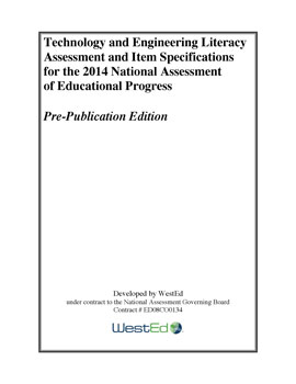Technology and Engineering Literacy Assessment and Item Specifications for the 2014 National Assessment of Educational Progress (Pre-Publication Edition)