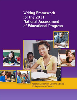 Writing Framework for the 2011 National Assessment of Educational Progress