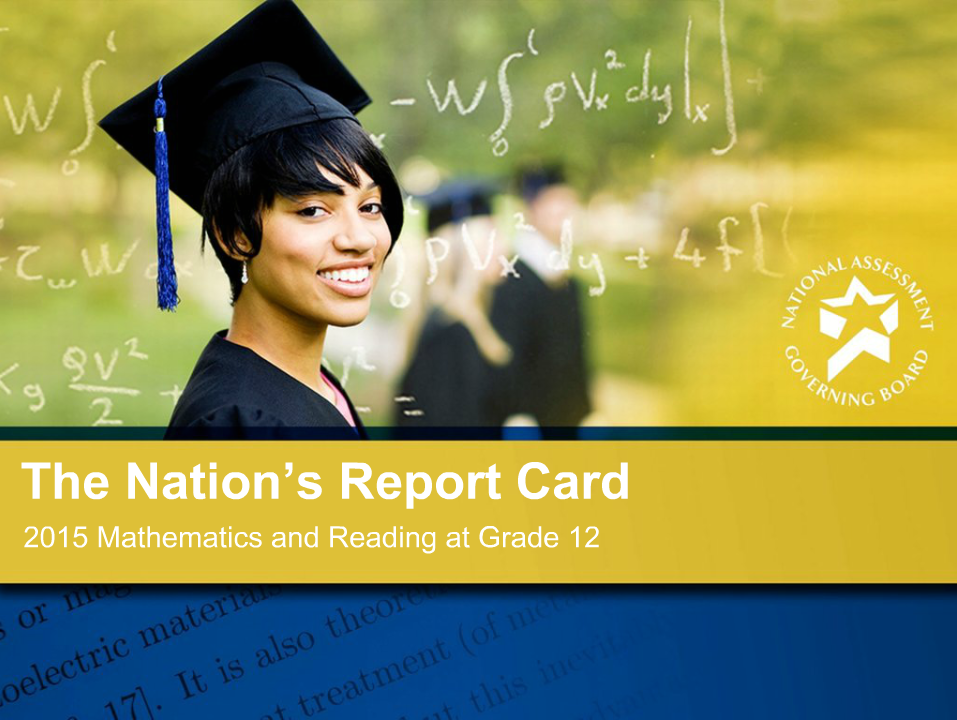 Report Site for NAEP NAEP Grade 12 Mathematics and Reading
